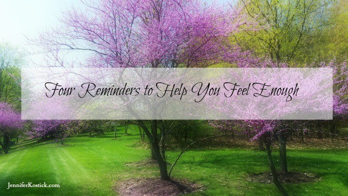 Four Reminders You are Enough